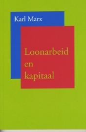 Loonarbeid en kapitaal - schrijver:  Karl Marx.