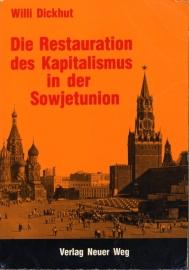Die Restauration des Kapitalismus in der Sowjetunion - schrijver W. Dickhut.