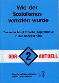 Wie der Sozialismus verraten wurde (DDR Aktuell  2) - schrijver: MLPD Rev. Weg.