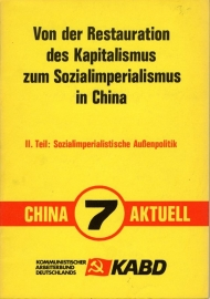 Von der Restauration des Kapitalismus zum Sozialimperialismus im China. -- II. Teil Sozialimperialistische Außenpolitik (China Aktuell 7) - schrijver: KABD.