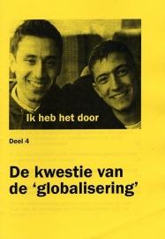 Ik heb het door (deel 4). De kwestie van de 'globalisering'. - schrijver: S. Engels.