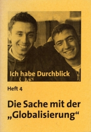 """Ich habe Durchblick (Heft 4) Die Sache mit der """"Globalisierung"""" - schrijver: S. Engel."""