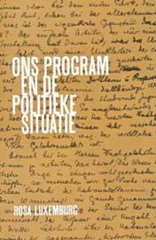 Ons program en de politieke situatie - schrijver: Rosa Luxemburg