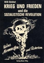 Krieg und Frieden und die sozialistische Revolution - schrijver: W. Dickhut.
