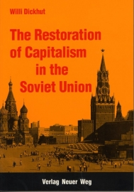 The Restoration of Capitalism  in the Soviet Union - schrijver W. Dickhut.