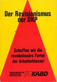 Der Revisionismus der KPD. Schaffen wir die revoltionäre Partei der Arbeiterklasse! - schrijver: KABD.