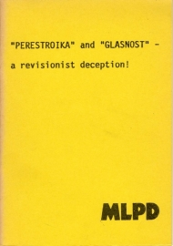 Perestroika und Glasnost - a revisionist deception! - schrijver: MLPD.