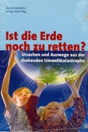 Ist die Erde noch zu retten? - schrijver Autorenkollektiv (Neuer Weg).
