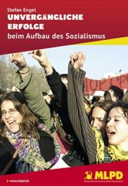 Unvergängliche Erfolge beim Aufbau des Sozialismus - schrijver: MLPD