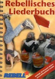 Rebellisches Liederbuch - schrijver: Rebell.