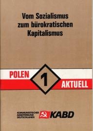 Von Sozialismus zum burokrätischen Kapitalismus (Polen Aktuell 1) - schrijver: KABD.