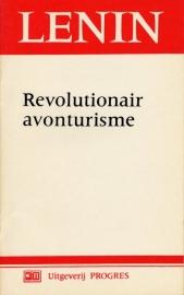 Revolutionair avonturisme - schrijver: W. I. Lenin.
