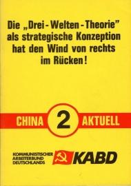 """Die """"Drei -Welten -Theorie"""" als  strategische Konzeption  hat den Wind von rechts in Rücken! (China Aktuell 2) - schrijver KABD."""