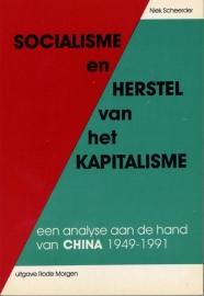 Socialisme en Herstel van het Kapitalisme. China 1949 - 1991 - schrijver: N. Scheerder.
