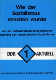 Wie der Sozialismus verraten wurde (DDR Aktuell  1) - schrijver: MLPD Rev. Weg.