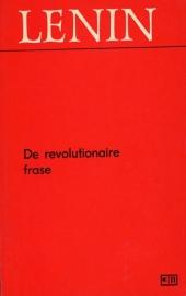 De revolutionaire frase - schrijver: W. I. Lenin.