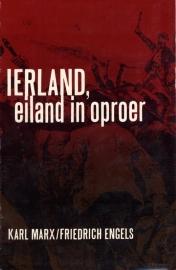 IERLAND, eiland in oproer - schrijvers: Karl Marx en Friedrich Engels.