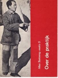 Mao Tsetoeng - reeks 5.  Over de praktijk  - schrijver: Mao Zedong.