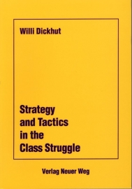 Stategy and Tactics in the Class Struggle - schrijver: W. Dickhut.