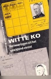 WITTE KO. Herinneringen uit het gewapend verzet. - schrijver: O. Kraan/J. Brasser.
