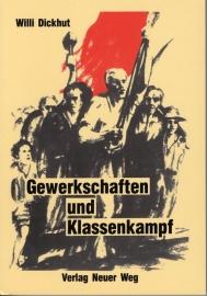 Gewerkschaften und Klassenkampf - schrijver: W. Dickhut.