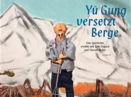 Yü Gung versetzt Berge - schrijvers: S. Treusch/F. Aicher.