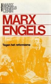 Tegen het reformisme - schrijvers: Marx - Engels.