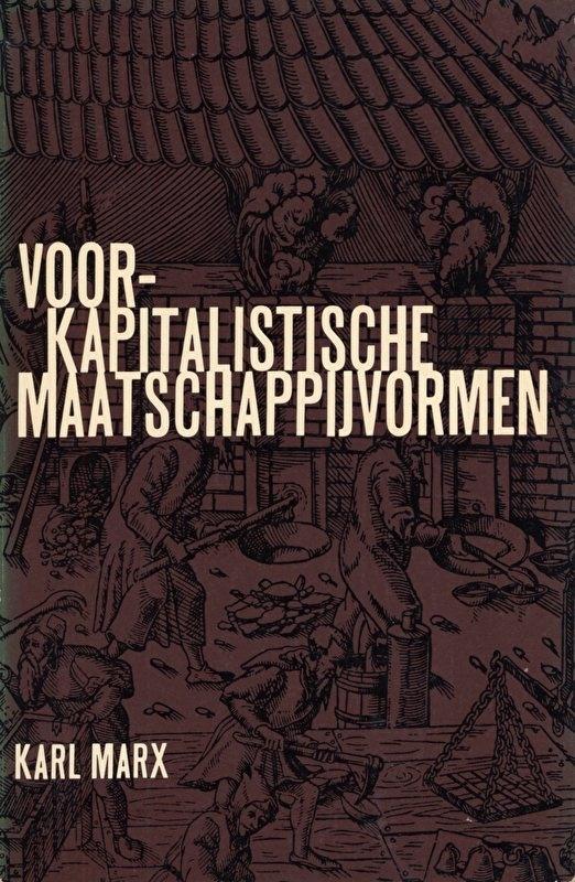 Voor-kapitalistische maatschappijvormen - schrijver: Karl Marx