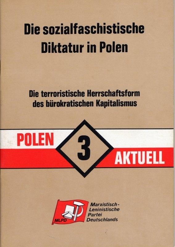 Die sozialfaschistische Diktatur in Polen. Die terroristische Herrschaftsform des bürokratischen Kapitalismus. (Polen Aktuell 3) - schrijver MLPD Rev. Weg.