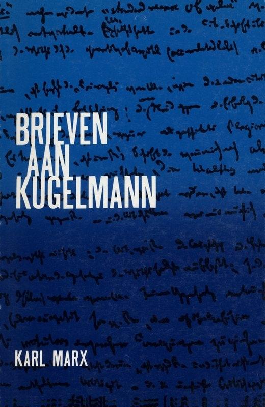 Brieven aan Kugelmann - schrijver:  Karl Marx.