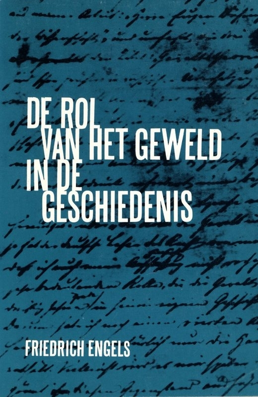 De rol van het geweld in de geschiedenis - schrijver:  Friedrich Engels.