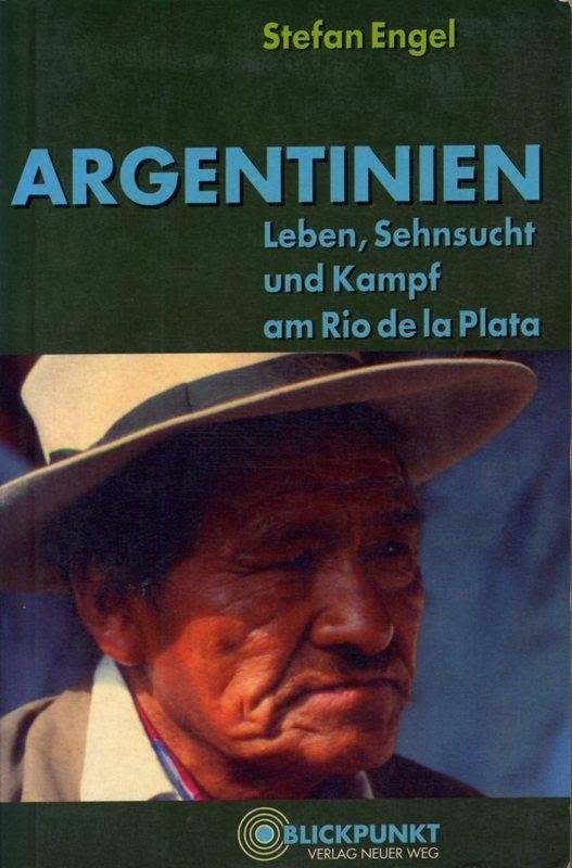 Argentinien. Leben, Sehnsucht und Kampf am Rio de la Plata  - schrijver: S. Engel.