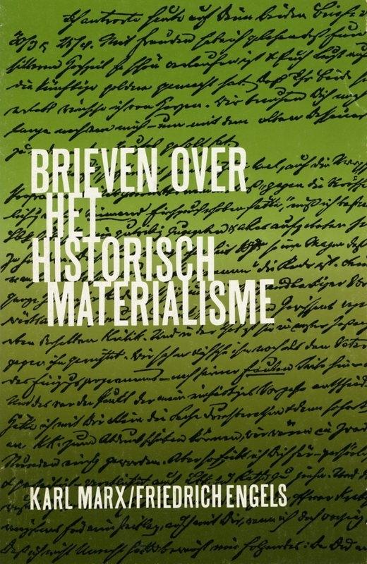 Brieven over het historisch materialisme - schrijvers: Karl Marx en Friedrich Engels.