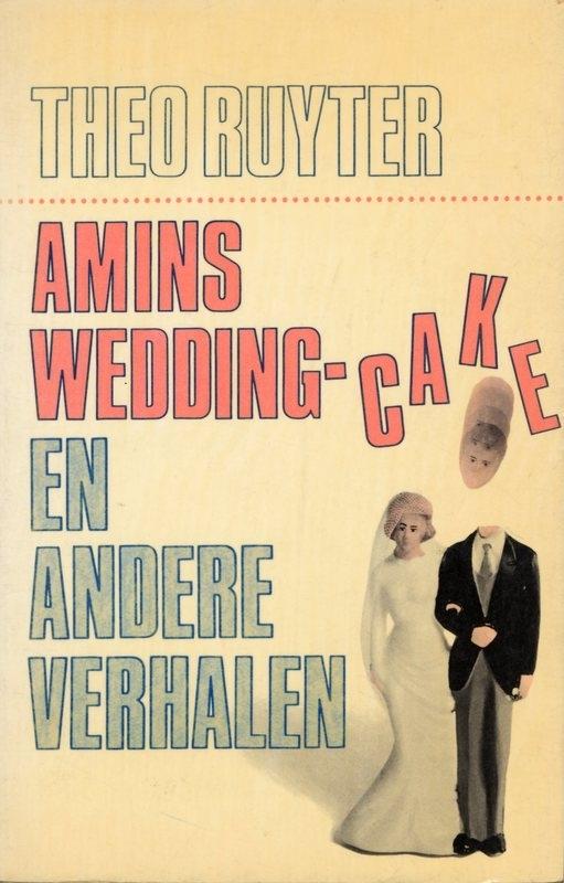 Amins wedding-cake en andere verhalen -schrijver: T. Ruyter.