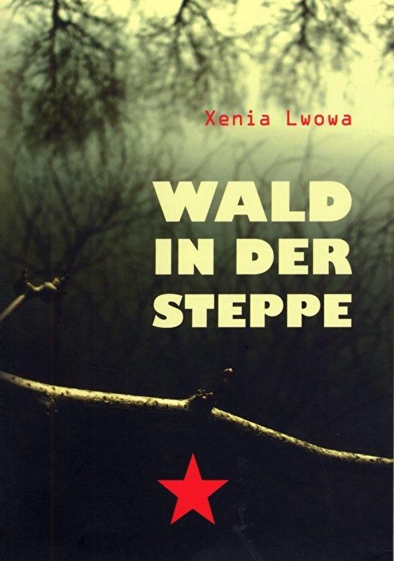 Wald in der Steppe. -schrijver: X. Lwowa.