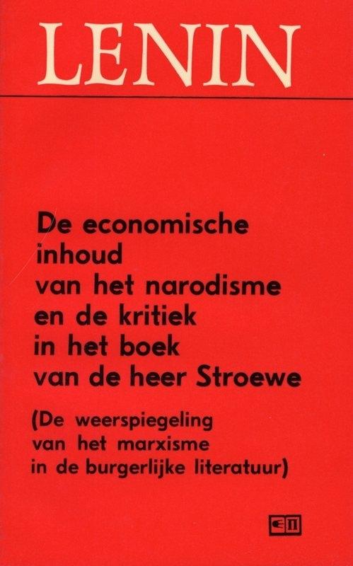 De economische inhoud van het norodisme en de kritiek in het boek van de heer Stroewe - schrijver: W. I. Lenin.