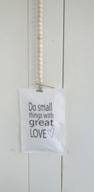 Geursachet Craft wit Do small things with Great Love