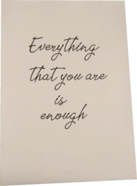 Poster A4 Everything that you are is enough
