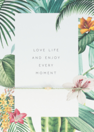 Wish Bracelet - Love life and enjoy every moment