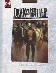 Dark matter: supernatural conspiracy roleplaying