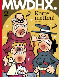 MWDHX. 2, Korte Metten!