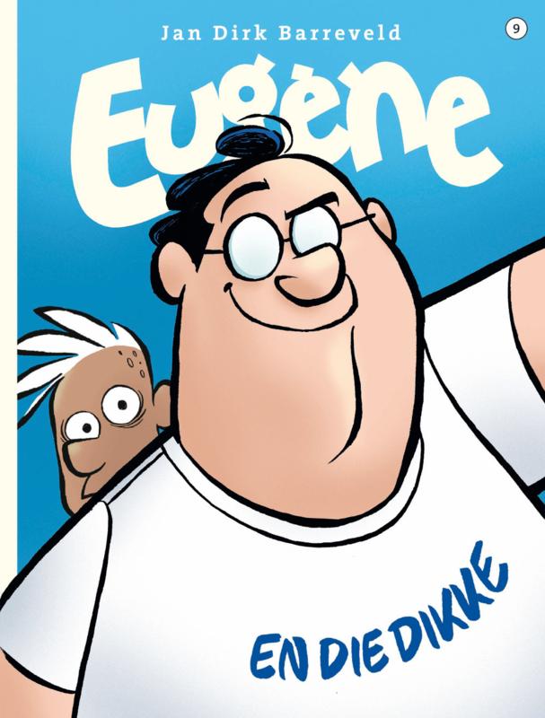 Eugene 9, en Die Dikke