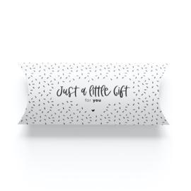 Geschenkverpakking • Just a little gift for you