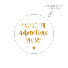 Sticker and so the adventure begins! • ø40mm (10 stuks)