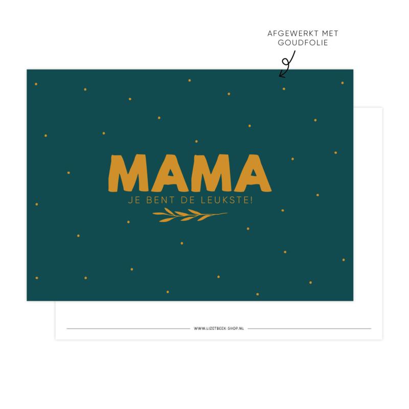 Kaart • Mama je bent de leukste (Goudfolie)