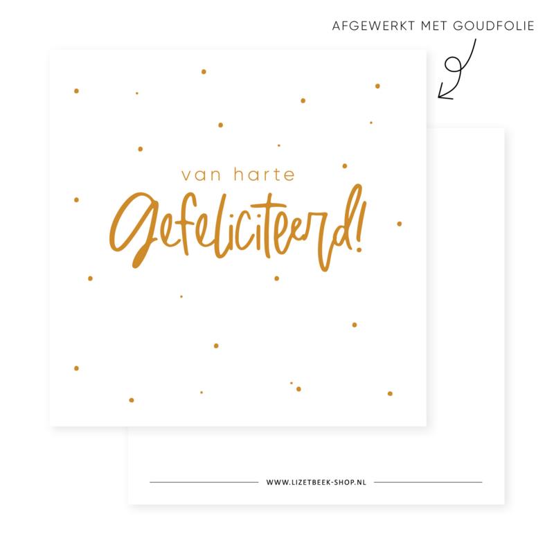Minikaartje 85x85 • Van harte gefeliciteerd! (goudfolie)