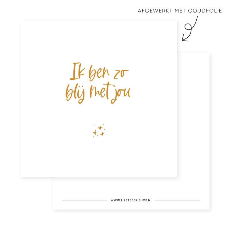 Minikaartje 85x85 • Ik ben zo blij met jou (goudfolie)