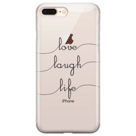 iPhone 7 Plus / 8 Plus Soft TPU Hoesje Love Laugh Life Print