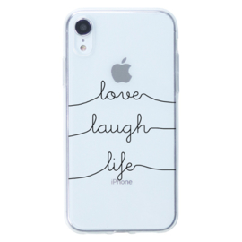 iPhone Xr Soft TPU Hoesje Love Laugh Life Print
