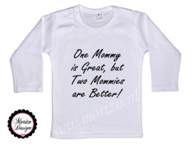 One mommy is Great, but two mommies are better!
